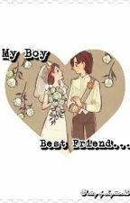 My Boy Best Friend... (Completed) by itsmejoysi29