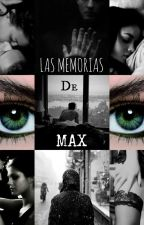 Las memorias de Max  by TrujilloJ