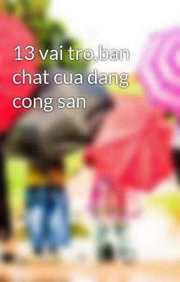 13 vai tro,ban chat cua dang cong san