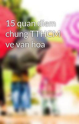 15 quan diem chung TTHCM ve van hoa