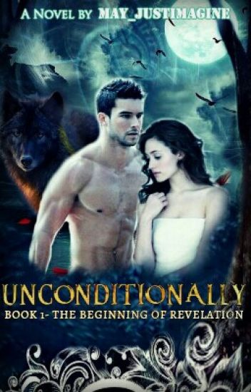 Unconditionally- The Beginning Of Revelation