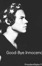 Good-Bye Innocence - H.S. - by PresidentStyles1D