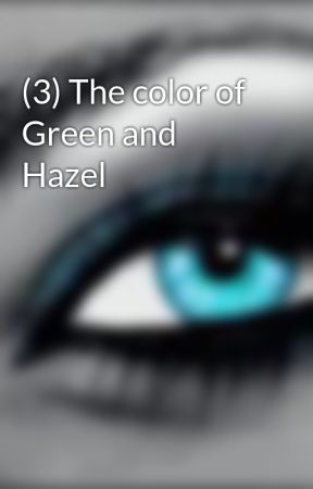 (3) The color of Green and Hazel by Izmaj1