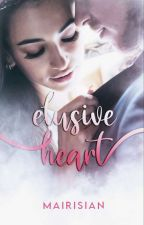 Elusive Heart [Completed] by mairisian