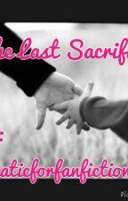 The Last Sacrifice by FanaticforFanFiction