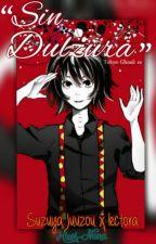Sin dulzura (Suzuya Juuzou x Lectora) by Kiwi-Nana