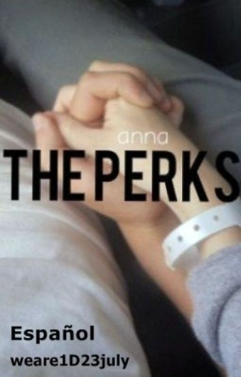 the perks // horan |Español|