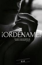 Ordéname. by ka111111