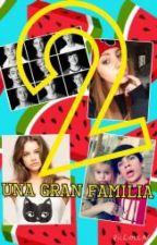Una Gran Familia (Magcon y Tu) 2 TEMPORADA by anonimousrf