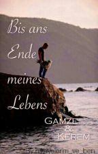 Bis ans Ende meines Lebens by hikayelerim_ve_ben