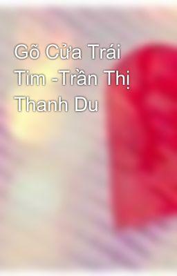 Gõ Cửa Trái Tim -Trần Thị Thanh Du