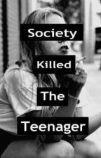 Society Killed The Teenager by Mariaalarcon12