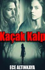 KAÇAK KALP (Askıda) by EceAltnkaya