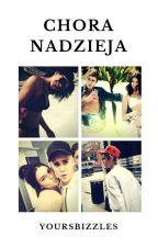Chora Nadzieja || J.B. by yoursbizzles