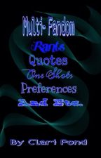 Multi-Fandom Rants, Quotes, One Shots, Preferences, and etc. by TheInfamousClariPond