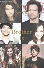 My sexy brother is Louis Tomlinson (ACABADA /A EDITAR) by RaquelSStyles