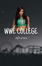 WWE College (Sequel to WWE High) (Season two) by AjPunkx