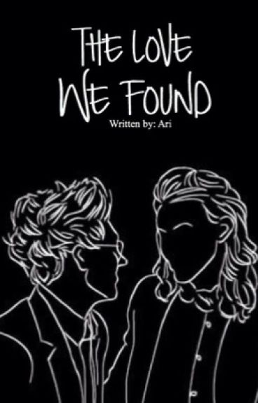 The Love We Found || Narry *COMPLETED*