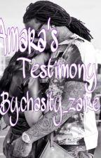 Amara's Testimony by ChasityZaire