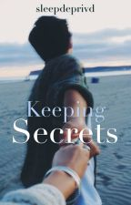 Keeping Secrets [ON HOLD] by sleepdeprivd