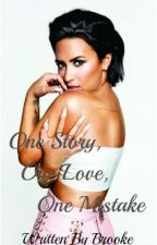 One Story, One Love, One Mistake ➵ Demi Lovato (Sequel to OSOMOA) by writeonlauren