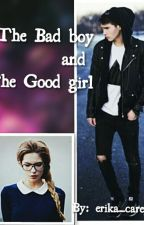 The Badboy and The Good Girl by erika_carey