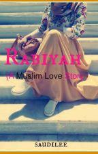 Rabiyah (love story ) by saudilee