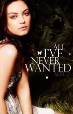 All I've Never Wanted [SAMPLE. Full published version available now on Amazon]. by ACRL37