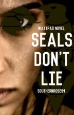 Seals Don't Lie (Book 2) by SouthernRose94