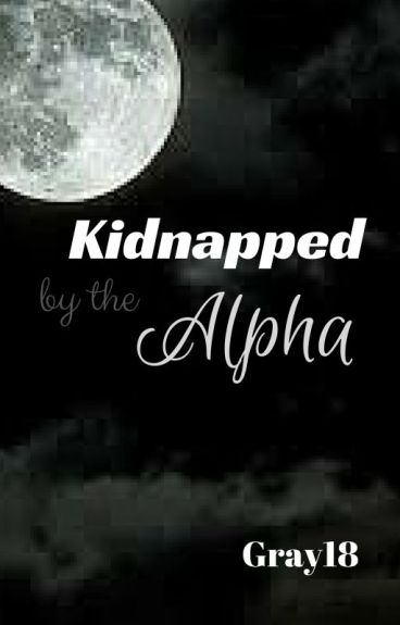 Kidnapped by the Alpha