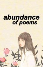Abundance of poems; by bloodyhuntress