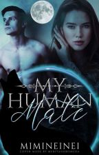 My Human Mate (ON-HOLD) by ElaineMaeFLorBismar