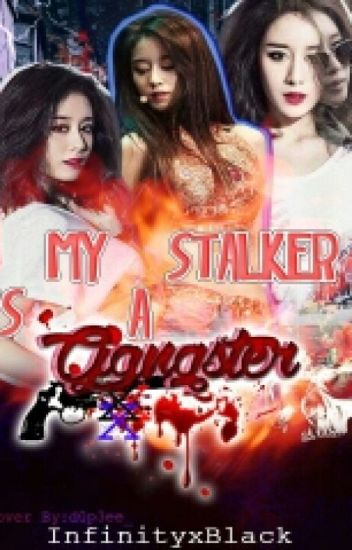 My Stalker is a Gangster #Wattys2017