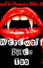 Werewolf Bites Too by Adelaine