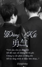[Shortfic]- Khải Nguyên- Dũng khí by Shusan