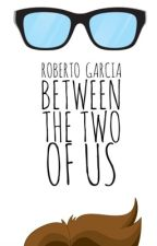 Between The Two of Us by RAGarcia