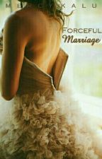 Forceful Marriage by Mercy198
