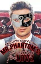 Mr. Phantom's Waiting for Love by MsSummerWriter
