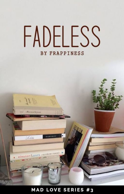 Fadeless (ML, #3) by frappiness