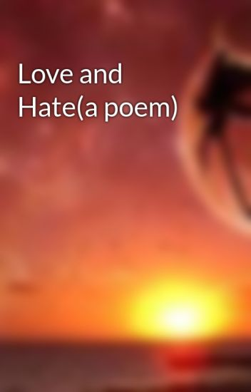 Love and Hate(a poem)