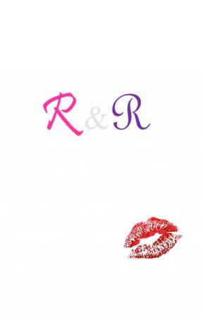 R&R by RowyB03