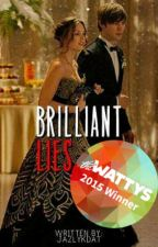 Brilliant Lies (Wattys2015 Winner Ka-tropa Favorite) by jazlykdat