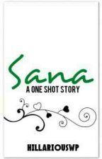 Sana... [Complete] by itsClaraKN