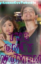 The Only Woman (JaDine Short little Story)(onhold) by JaDine_143