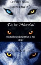 The Last Silver Blood by Nightmare2000