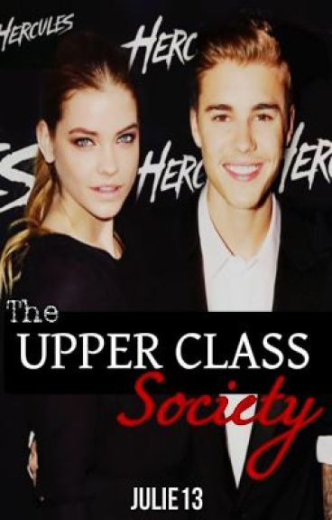 The Upper Class Society (UNDECIDED) by julie13