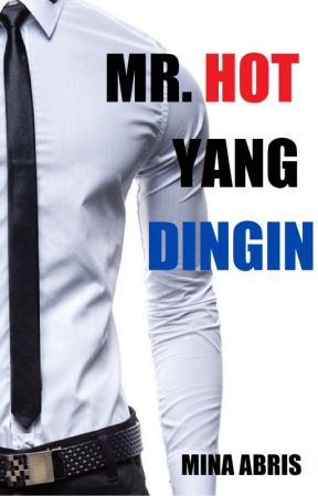 Mr. Hot yang Dingin by Mina94
