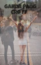 Ganda Pang ( Cro Fanfiction ) by carlos_chick
