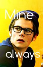 Mine always {Dylan O'Brien} by MockingjayRunner