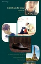 From Paris To Seoul「Hunhan」 by supwinttoe_101